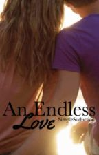An Endless Love by SimpleSuduction