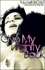 Give My Virginity Back by yulovemeonly1