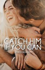 Catch Him If You Can by worldgirlalways