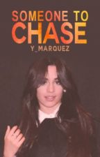 Someone To Chase ➳ Camila Cabello by cimbello