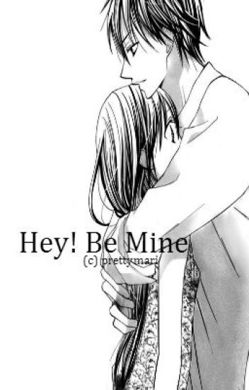 Hey! BE MINE {Fin}