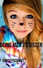Being Jack J's Sister by hayleyscomet_