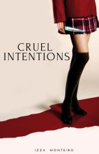 Cruel Intentions by izzamonteiro
