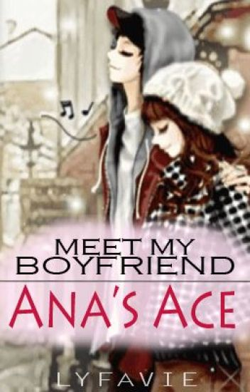 Meet My Boyfriend: Ana's Ace (ON HOLD)
