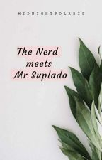 The Nerd meets Mr Suplado (Revising) by kaisoohyun