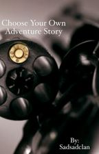 The Russian Roulette (Choose your own adventure story) by Sadsadisme