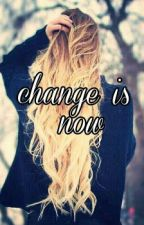 Change is now. (En Pause) by meryam-1D