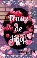 ♡ Frases de Kpop ♡ by DannAeri-L