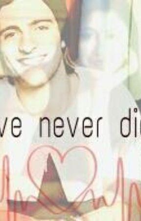 Love Never Die by zorayda221b