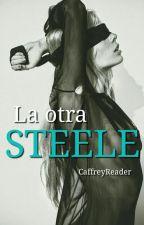 LA OTRA STEELE (CHRISTIAN GREY & TU) (TERMINADA) by katedoppelganger