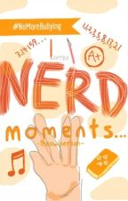 Nerd Moments by -theowlperson-