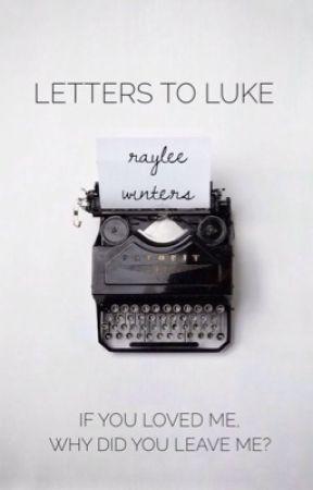 Letters to Luke // Thaluke by rayleesrambles