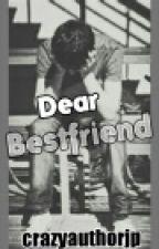 Dear Bestfriend by ParengJaypee