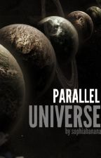 Parallel Universe (Multiple crossover Fanfic) by sophiabanana