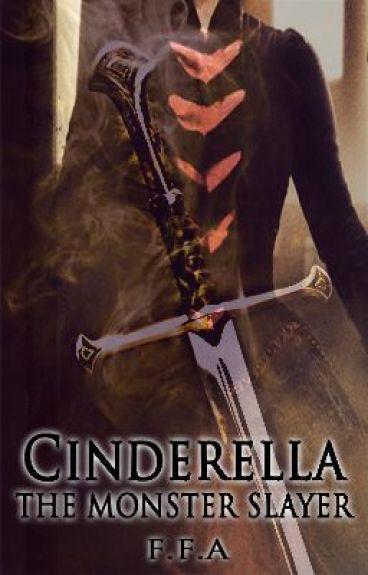 Cinderella, The Monster Slayer