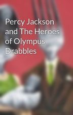 Percy Jackson and The Heroes of Olympus Drabbles by DraketheRandom