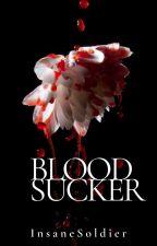 Blood Sucker by InsaneSoldier