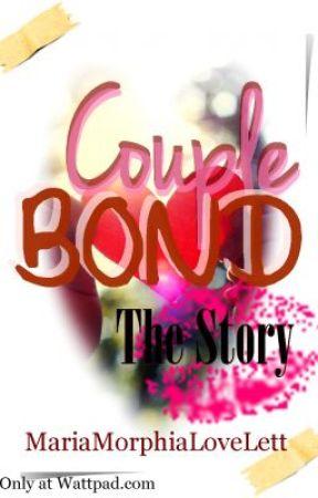 Couple BOND -- The Story by MariaMorphiaLoveLett