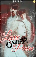 Love Over Pain | ZYX | by RAYEXO