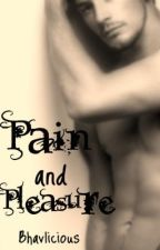 Pain & Pleasure - 2nd Draft by The-Dark-Queen
