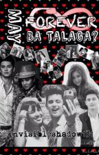 [HIATUS] May Forever Ba Talaga? (A JaDine FanFic) by invisibleshadow131