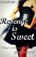 Revenge Is Sweet by CrossxRoads