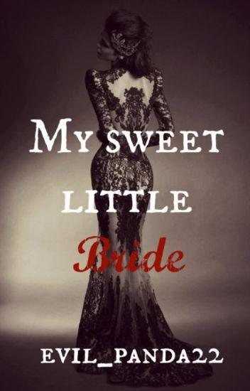 My sweet little Bride
