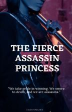 The Fierce Assassin Princess by batangmisteryosa