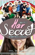 Her Secret (EXO FanFic) EDITING by bernadetteExo-L