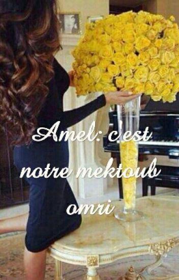 Amel:C'est Notre Mektoub Omri.