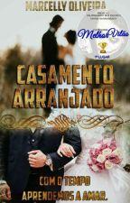 Casamento Arranjado (REVISADO) by cellyOliv