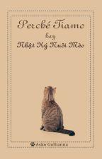 Perché Tiamo hay Nhật kí nuôi mèo [Isaac x Sơn Tùng] - Update chương cuối | End by AskoGullianna