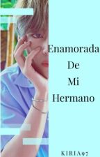 Enamorada De Mi Hermano (BTS V) by Kiria97