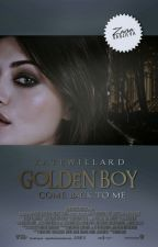 Golden Boy 2. Come back to me by KateWillard