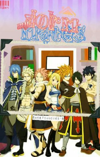 My Dorm-mates (Fairy Tail Fanfic) [In Editing Process]