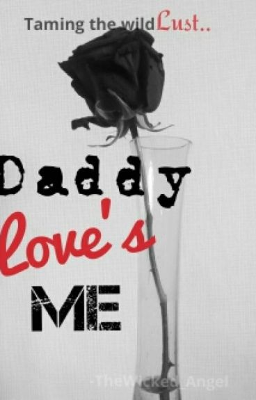 Daddy love's me, Completed✔