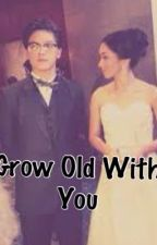 Grow-Old With You (KathNiel) by AriannaBEAR