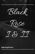 Black Rose L.H I & II by ReflectingTheSoul