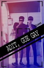 """""""Adit, gue gay..."""" by IQueer"""