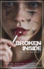 Broken Inside » l.t. by writingisbleeding