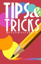 TIPS & TRICKS: WRITING A STORY by BlosemGilspeld