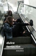 Dulce tentación | Camila Cabello y Tú by obviouslana