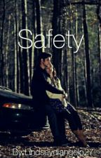 Safety by Lindseydiangelo27