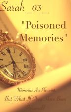 Poisoned Memories by Sarah_03_