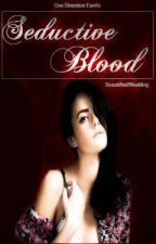 Seductive Blood (One Direction FanFic) by BeautifiedWeakling