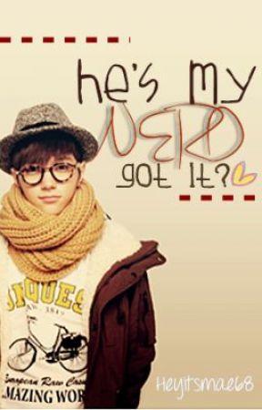He's my Nerd. Got it? by heyitsmae68