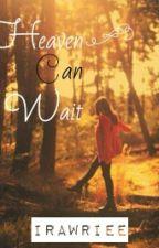 Heaven Can Wait by iRawriee