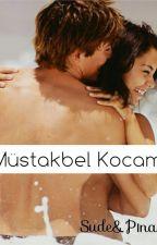 Müstakbel Kocam by yazar_gs