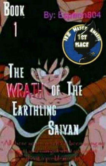 Book 1: The Wrath of The Earthling Saiyan (Dragon Ball Z)