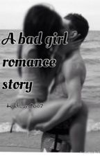 A bad girl romance story by kklover2002